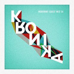 Moovmnt Guest Mix 14 Kronika