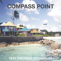 Compass Point / A Test Pressing Soundfile