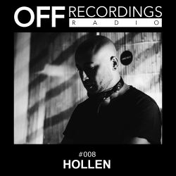 OFF Recordings Radio 008 with Hollen