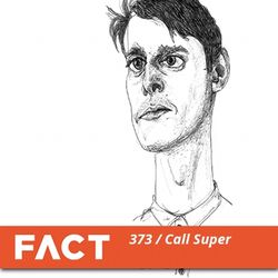 FACT mix 373 - Call Super (Mar '13)