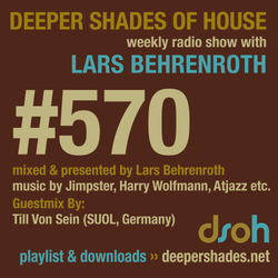 Deeper Shades Of House #570 w/ exclusive guest mix by TILL VON SEIN