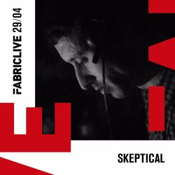 Skeptical - FABRICLIVE x Well Good Do Mix