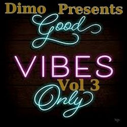 Good Vibes Only Vol 3