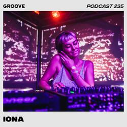Groove Podcast 235 - iona
