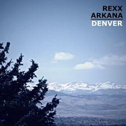 DJ Rexx Arkana - Denver
