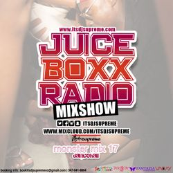 Juice Boxx Radio Monster Mix 17 (dancehall, mainstream, soca, afrobeats)