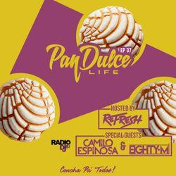"""The Pan Dulce Life"" With DJ Refresh - Episode 37 feat. DJ Camilo Espinosa & DJ Eighty - M"