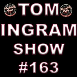 Tom Ingram Show #163 Recorded LIVE from Rockabilly Radio March 16th 2019