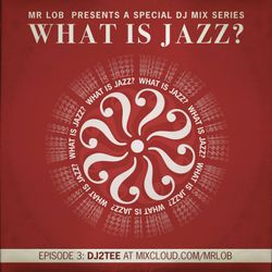 What Is Jazz? Vol.3 with DJ2Tee