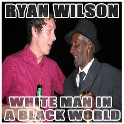 Soul Cool Records/ Ryan Wilson - White Man in a Black World