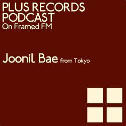 003: Joonil Bae - PLUS RECORDS PODCAST  [June 27, 2014]