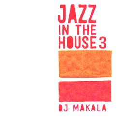 "DJ Makala ""Baile Jazz In The House 3 Mix"""
