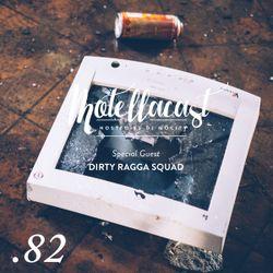 DJ MoCity - #motellacast E82 - 23-11-2016 [Special Guest: DIRTY RAGGA SQUAD]