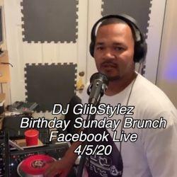 DJ GlibStylez Facebook Live Birthday Sunday Brunch Mix 4/5/20