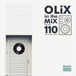 OLiX in the Mix - The Best 110 Hits of 2017