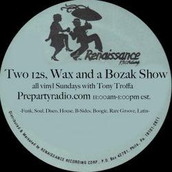 Tony Troffa Two 12s Wax and a Bozak Show 7-31-16 Edition