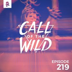 219 - Monstercat: Call of the Wild (Grant Takeover)