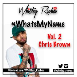 #WhatsMyName - Vol 2. Chris Brown