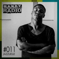 M.A.N.D.Y. Radio #011 - Jazzuelle