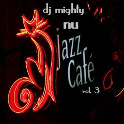 DJ Mighty - Nu Jazz Cafe Vol. 3