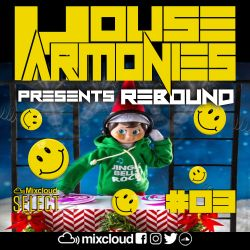 House Harmonies - Presents Rebound #3