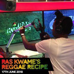 Reggae Recipe - 17/06/18 (Reggae / Dancehall / Bass / Bashment / Afrobeats)