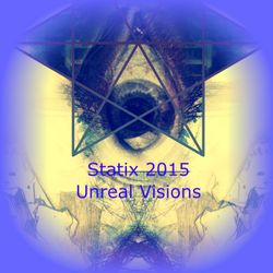 Statix Festival 2015 - Unreal Visions - The Session