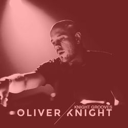 Oliver Knight presents Knight Grooves 05