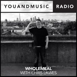 Wholemeal Music - You And Music Radio Weekender