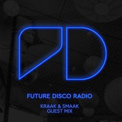 Future Disco Radio - Episode 006 Kraak & Smaak Guest Mix