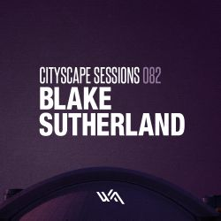 Blake Sutherland - Cityscape Sessions, May 2013