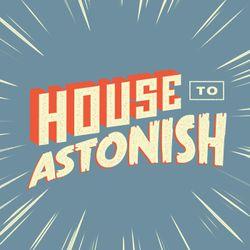 House to Astonish 150 - Podcast Three Times Backwards
