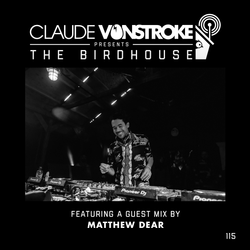 Claude VonStroke presents The Birdhouse 115