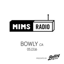 MIMS Radio Session (05.13.16) - BOWLY (Montreal)