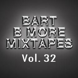 Bart B More Mixtapes Vol. 32
