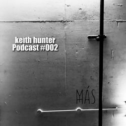keith hunter podcast #002