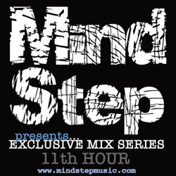 MindStep presents... 11th HOUR [Exclusive Mix #07]