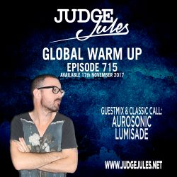 JUDGE JULES PRESENTS THE GLOBAL WARM UP EPISODE 715
