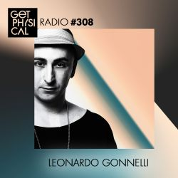 Get Physical Radio #308 mixed by Leonardo Gonnelli