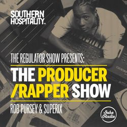 The Regulator Show - 'The Producer / Rapper Show' - Rob Pursey & Superix