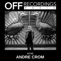 OFF Recordings Radio #48 with Andre Crom