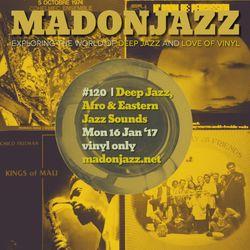 MADONJAZZ #120: Deep Jazz, Afro & Eastern Jazz Sounds
