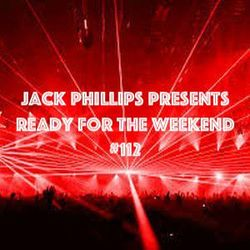 Jack Phillips Presents Ready for the Weekend #112