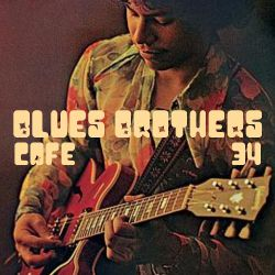 The Blues Brothers Café # 34 Shuggie Otis/Rare Earth/Sharon Jones/Della Reese/JT Parker/Little Axe