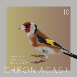 Chromacast 18 - Thee-O - The Full Interview