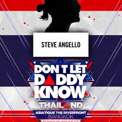 Steve Angello @ DON'T LET DADDY KNOW Thailand [CUT]