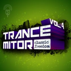 Trance-Mitor vol.4 (Classic Freedom)