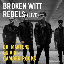 Broken Witt Rebels (Live) | Dr. Martens On Air: Camden Rocks