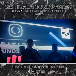 Critical Soundsystem (Kasra B2B Levela B2B Particle + Jakes) | Live at RUN x in:Motion | 30.11.19