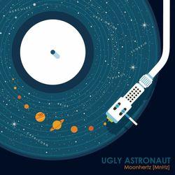 Ugly Astronaut - Moonhertz [MnHz]